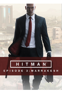 HITMAN: Episode 3 - Marrakesh (DLC)