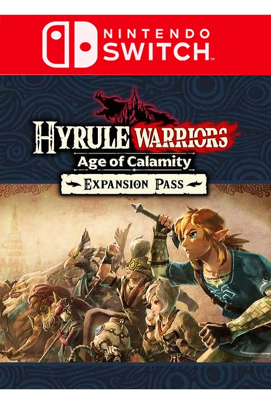 Hyrule Warriors: Age of Calamity - Expansion Pass (DLC) (Switch)
