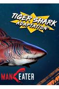 Maneater - Tiger Shark Adaptation (DLC)