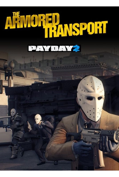 PAYDAY 2: Armored Transport (DLC)