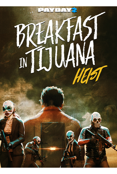 PAYDAY 2: Breakfast in Tijuana Heist (DLC)