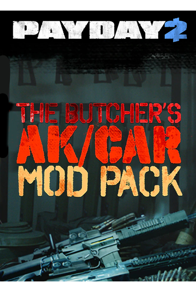 PAYDAY 2: The Butcher's AK/CAR Mod Pack (DLC)